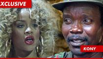 Rihanna -- I Want to Help Expose KONY as an Evil Bastard