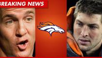Report: Peyton Manning Picks Denver Broncos ... Tim Tebow to Be Traded