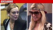 Lindsay -- Paris Hilton Is Just MEAN