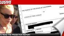 Lohan Probation Report -- Lindsay's a Drug Addict