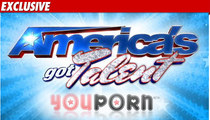 YouPorn to 'Got Talent' -- Thank You, Come Again!