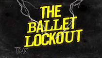 Ballet Lockout -- Keeping Harvey on His Toes