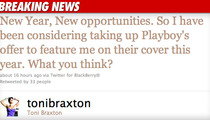 Toni Braxton -- I May Show Some 'T&A' for Playboy