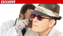 Charlie Sheen:  It's Really an Ear Infection!