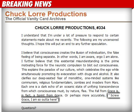The Statement Is Long And Rambling It Seems Hes Mocking Charlies Recent Ramblings Lorre Says I Believe That Consciousness Creates Illusion Of