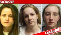 All 3 Girls In 'Teen Mom' Brawl Charged