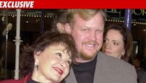 Roseanne to Ex: I'm Taking Full Custody of Our Son