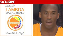 Gay Basketball League -- We Want Kobe!!!