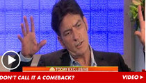 Charlie Sheen: I'd RETURN to 'Men' ... If They'd Have Me Back