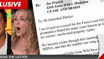 Madonna Threatened by 'Girls Gone Wild' Creator Joe Francis -- Don't You Dare Sing That!!!