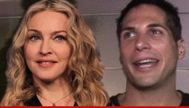 Madonna to Joe Francis -- Relax, I'm Not Singing Your Stupid Song 'Girls Gone Wild' At Super Bowl