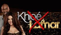 Khloe Kardashian & Lamar Odom Pulling Plug on Spin-Off Show