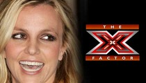 Britney Spears -- 'X Factor' Deal NOT Signed