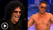 Howard Stern -- Penis Jokes on 'America's Got Talent' Debut