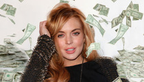 Lindsay Lohan -- Rolling In Money