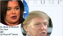 Trump to Rosie: Babwa Called You a 'Pig'