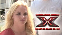 Britney Spears -- If She Can Do 'X Factor'... She Can Testify