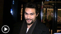 'Game of Thrones' Star Jason Momoa -- I Bang to Stay in Shape