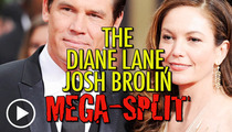 Josh Brolin & Diane Lane Divorce -- He Can Still Watch 'Unfaithful'
