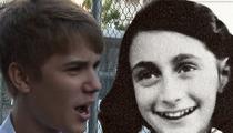 Justin Bieber: Anne Frank Couldn't Resist Me