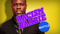 Kevin Hart -- Mexican Barbie Racist? Que Lastima!