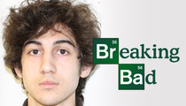 Boston Bomber Dzhokhar Tsarnaev -- Took Cues from 'Breaking Bad'