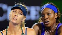 Maria Sharapova -- SLAMS Serena Williams ... Now It's Personal!