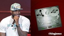 LeBron James -- I'm a RAPPER NOW ... But Not a Good One
