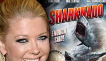 Tara Reid -- I'm Down for a 'Sharknado' SEQUEL!!!!