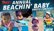 TMZ's Annual Beachin' Baby Contest -- Enter to WIN!
