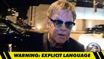 Elton John -- ANOTHER F-BOMB TIRADE