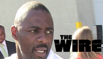 'Wire' Star Idris Elba -- I Never Really Watched the Show