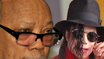 Quincy Jones Sues Michael Jackson Productions -- You're Ripping Me Off Royally