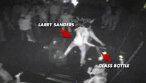 NBA Star Larry Sanders -- GLASS BOTTLE ATTACK ... Insane Video Surfaces