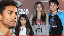 Guardian of Michael Jackson's Kids -- Back Off Stupid Cousin!