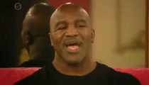Evander Holyfield -- Rips Gays on 'Big Brother UK' ... It's a Choice and Can Be Fixed