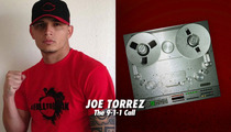MMA Fighter Joe Torrez -- 911 Call In Fatal Fight ... They're Trying to Stab Him!!!!