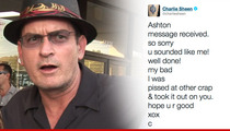 Charlie Sheen to Ashton Kutcher -- POINT TAKEN! Sorry I've Been a Total Jackass to You