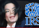 Michael Jackson Estate Targeted By IRS -- Shocking Tax-Cheating Allegations