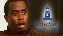 Diddy -- Howard University Officials Shrug Off Students ... Diddy Will Speak As Planned!!!