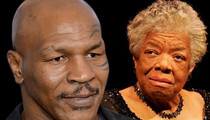 Mike Tyson -- Maya Angelou Enlightened Me ... I'll Always Be Grateful