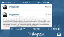 Kris Jenner Instagram Hacked -- 'I Don't Like Kanye West!'