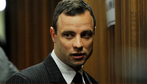 Oscar Pistorius -- Psychologically Messed Up ... Family Says