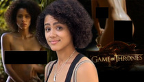 'Game of Thrones' Nathalie Emmanuel -- 'Memba My Naked Butt? Of Course You Do