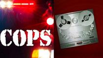 'Cops' Cameraman Shot And Killed While Taping Shootout