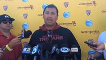 USC Coach Steve Sarkisian -- Josh Shaw Probe Outta My Hands!