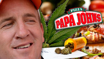 Peyton Manning -- My Pizza Joints Are SMOKING