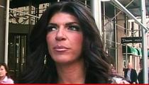 Teresa Giudice -- Prosecutors Say NO WAY You Louse ... To Half Way House