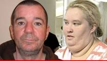 Mama June's New Man -- Daughter-in-Law Says ... His Past is Irrelevant
