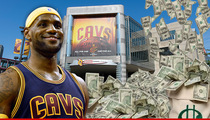 LeBron James' Return -- Makes It Rain for Cleveland Businesses ... Even in Defeat